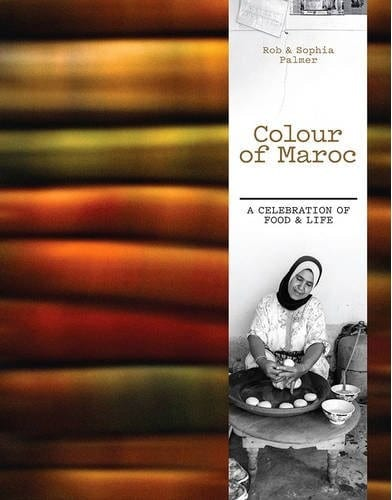 Colour of Maroc: A Celebration of Food and Life